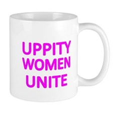 UPPITY WOMEN UNITE Mugs