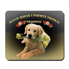 Lab Who Said I Need More Training card Mousepad