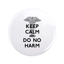 "Keep Calm Do No Harm 3.5"" Button"
