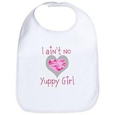 I Ain't No Yuppy Girl Bib