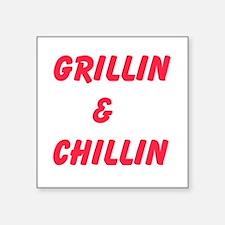 Grillin and Chillin Sticker