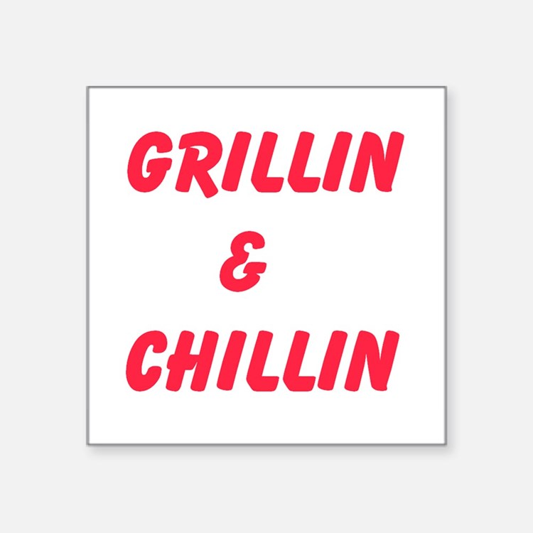 Grillin and Chillin Sticker