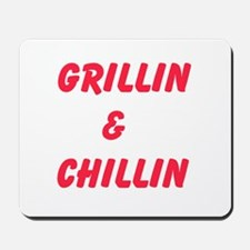 Grillin and Chillin Mousepad