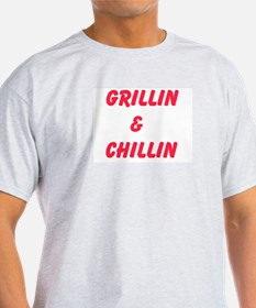 Grillin and Chillin T-Shirt
