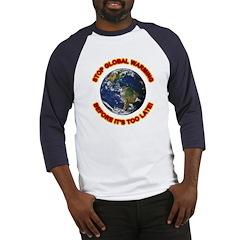 Stop Global Warming (Front) Baseball Jersey