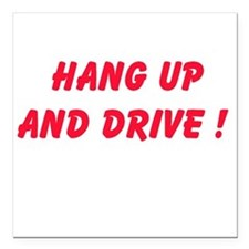 "Hang Up and Drive Square Car Magnet 3"" x 3"""