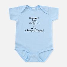 Hug Me! I Pooped Today! Body Suit