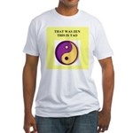 zen buddhist gifts and t0shir Fitted T-Shirt