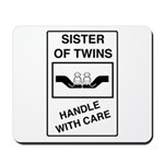 Sister Handle With Care Mousepad