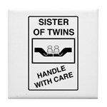 Sister Handle With Care Tile Coaster