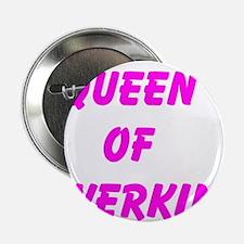 """Queen Of Twerking 2.25"""" Button"""