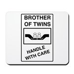 Brother Handle With Care Mousepad