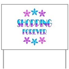 Shopping Forever Yard Sign