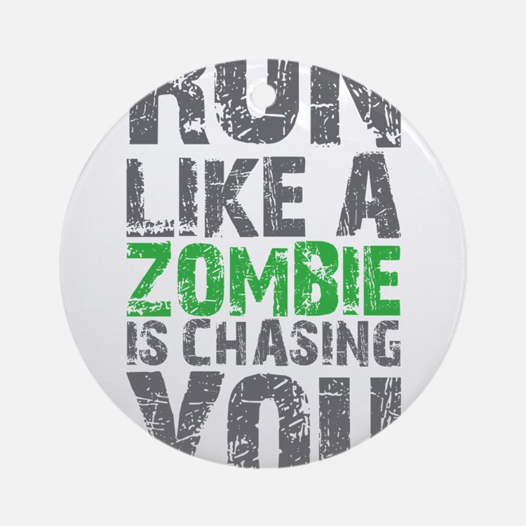 Rul Like A Zombie Is Chasing You Ornament (Round)