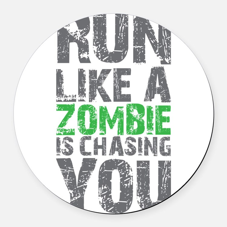 Rul Like A Zombie Is Chasing You Round Car Magnet