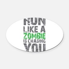 Rul Like A Zombie Is Chasing You Oval Car Magnet