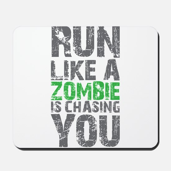 Rul Like A Zombie Is Chasing You Mousepad