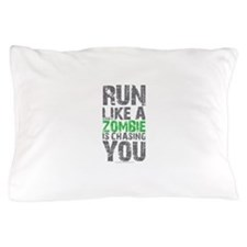 Rul Like A Zombie Is Chasing You Pillow Case