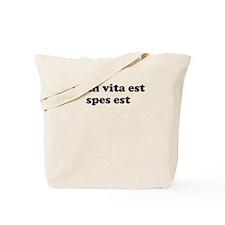 Dum vita est spes est Tote Bag