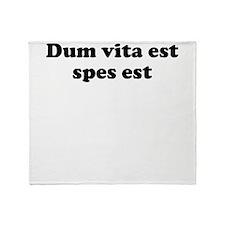 Dum vita est spes est Throw Blanket