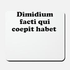 Dimidium facti qui coepit habet Mousepad