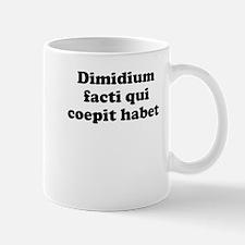 Dimidium facti qui coepit habet Mugs