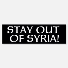 STAY OUT OF SYRIA! -- Sticker (Bumper)