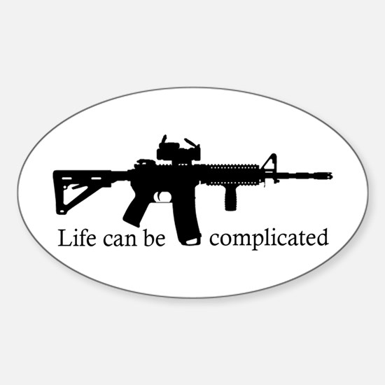 AR-15 Life Can Be Complicated Sticker (Oval)