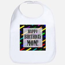 Happy Birthday For Mom Bib