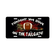 Tonight we dine on the tailgate! Aluminum License