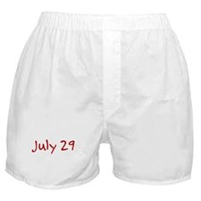 """""""July 29"""" printed on a Boxer Shorts"""