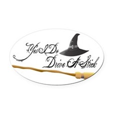 Yes I do drive a stick Oval Car Magnet