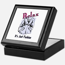 Relax, It's just Fashion Keepsake Box