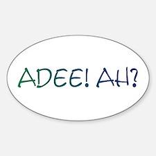 Adee Ah? Oval Decal