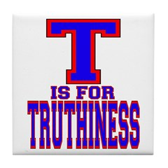 T is for Truthiness Tile Coaster