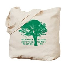 Plant a Tree Now Tote Bag