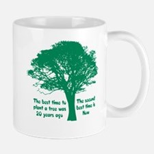 Plant a Tree Now Mugs