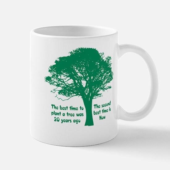 Plant a Tree Now Mugs