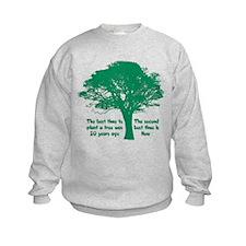 Plant a Tree Now Sweatshirt