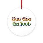 Goo Goo Ga Joob Ornament (Round)