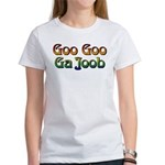 Goo Goo Ga Joob Women's T-Shirt