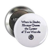 The Lesser of Two Weevils Button