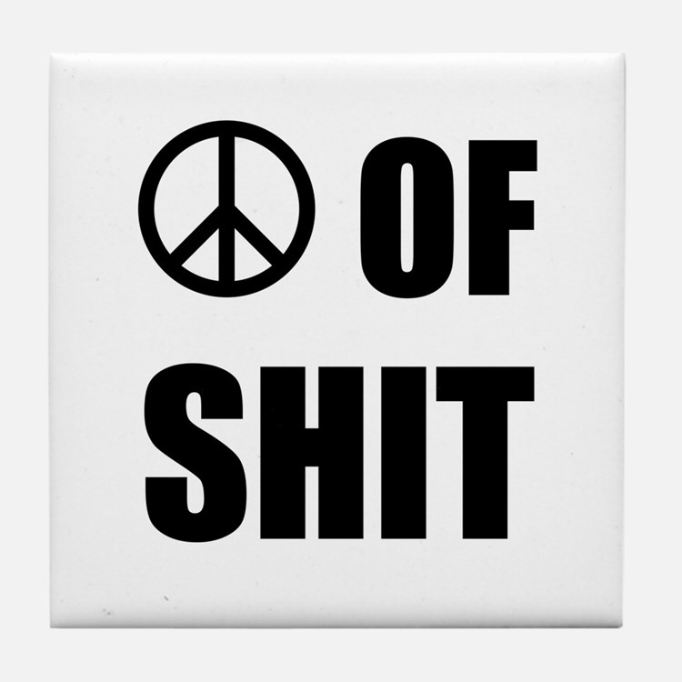 Peace Shit Tile Coaster