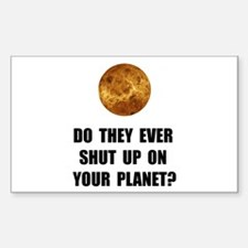 Shut Up Planet Decal