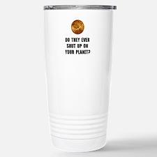 Shut Up Planet Travel Mug
