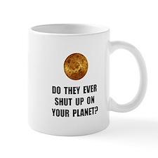 Shut Up Planet Mugs