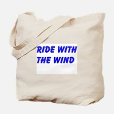 Ride With The Wind Tote Bag
