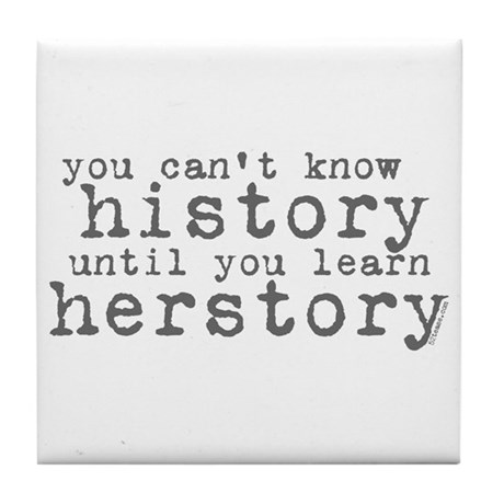 History vs. Herstory Tile Coaster