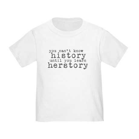 History vs. Herstory Toddler T-Shirt