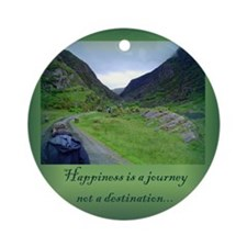HAPPINESS IS A JOURNEY... Ornament (Round)